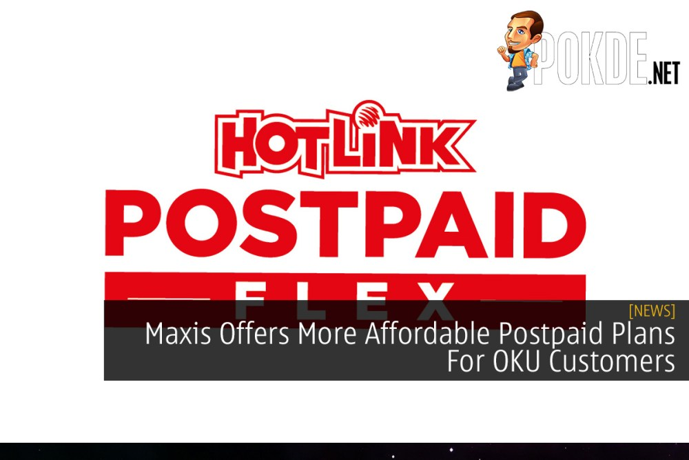 Maxis Offers More Affordable Postpaid Plans For OKU