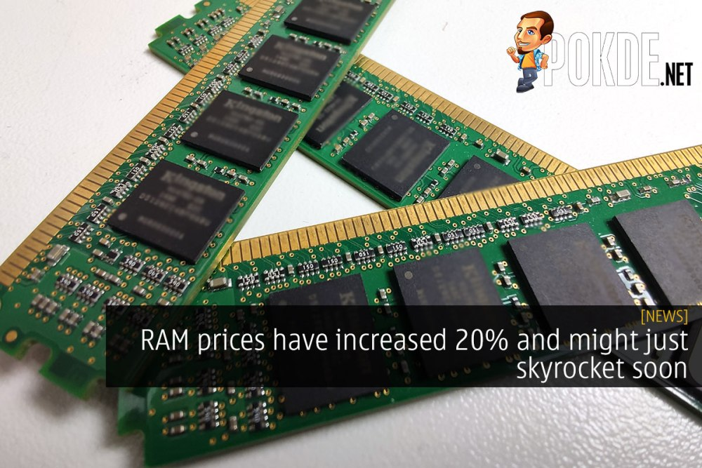 RAM prices have increased 20% and might just skyrocket soon 20