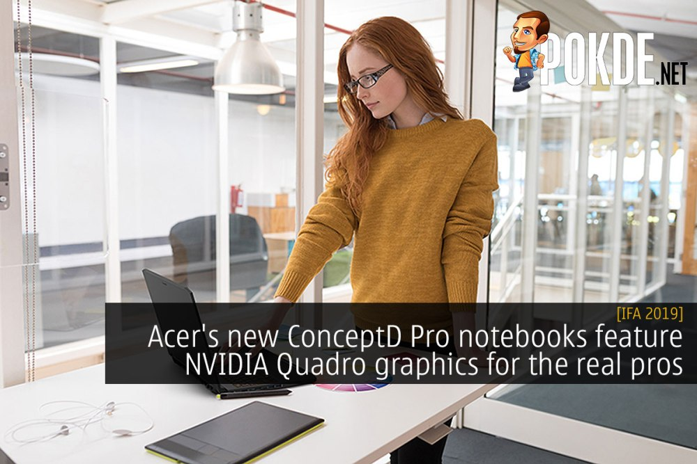 [IFA 2019] Acer's new ConceptD Pro notebooks feature NVIDIA Quadro graphics for the real pros 23