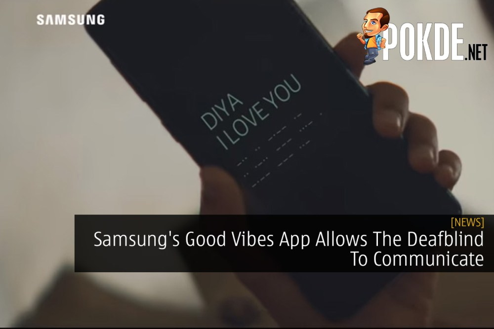 Samsung's Good Vibes App Allows The Deafblind To Communicate 21