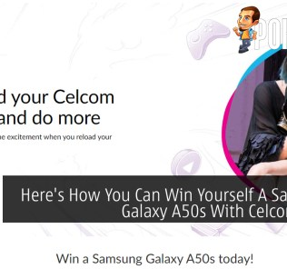 Here's How You Can Win Yourself A Samsung Galaxy A50s With Celcom Xpax 38