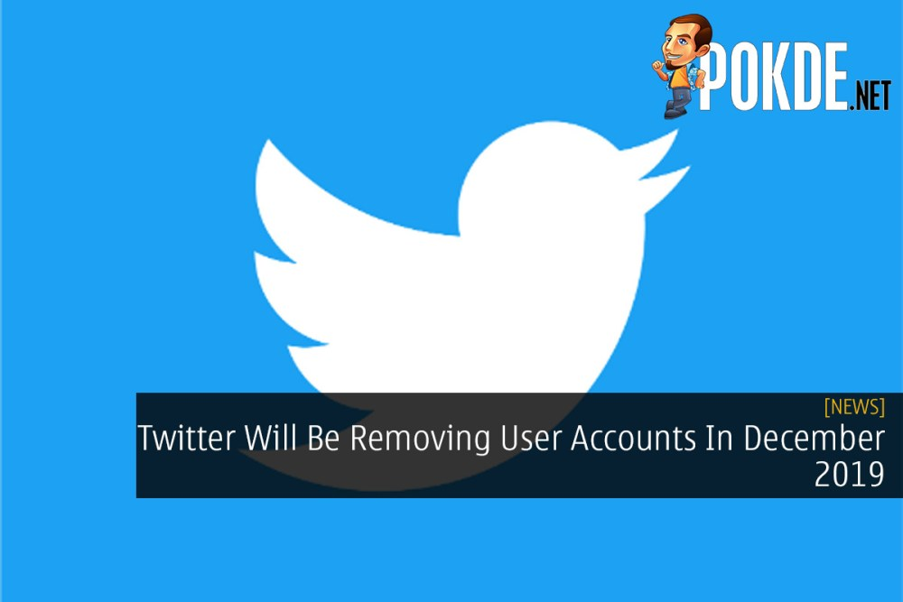 Twitter Will Be Removing User Accounts In December 2019 26