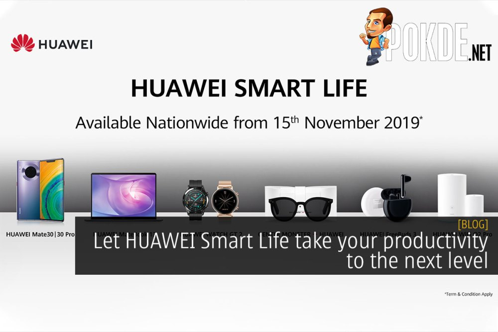 Let HUAWEI Smart Life take your productivity to the next level 26