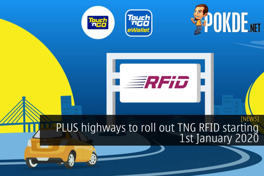 PLUS to roll out TNG RFID on their highways starting 1st January 2020 26