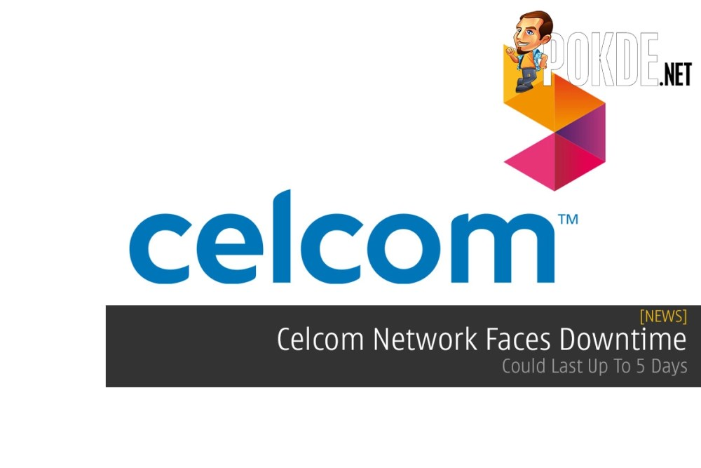 Celcom Network Faces Downtime — Could Last Up To 5 Days 34