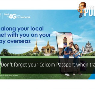 Don't forget your Celcom Passport when travelling! 34