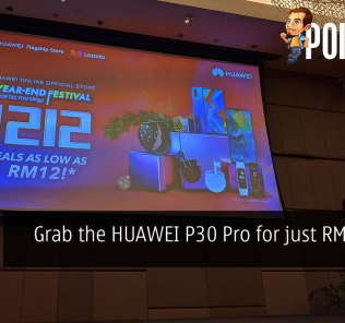 Grab the HUAWEI P30 Pro for just RM12 this 12.12! 22