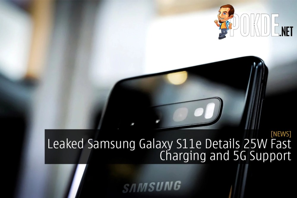 Leaked Samsung Galaxy S11e Details 25W Fast Charging and 5G Support