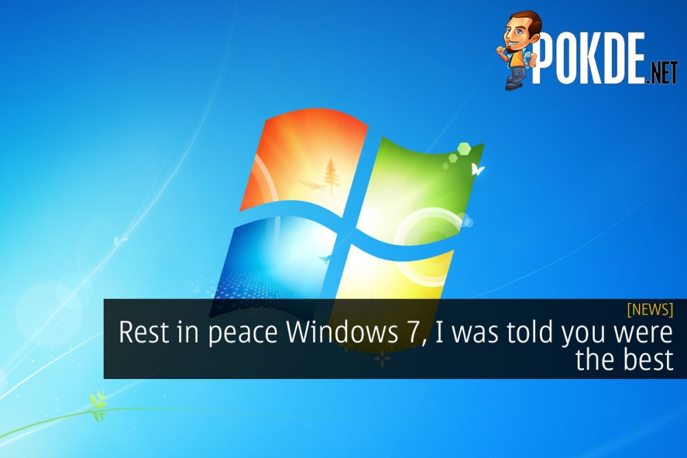 Rest in peace Windows 7, I was told you were the best 27