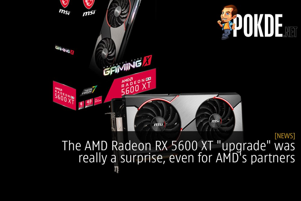 "The AMD Radeon RX 5600 XT ""upgrade"" was really a surprise, even for AMD's partners 34"