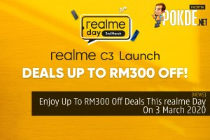 Enjoy Up To RM300 Off Deals This realme Day On 3 March 2020 35