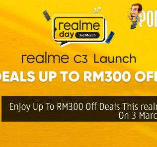 Enjoy Up To RM300 Off Deals This realme Day On 3 March 2020 32