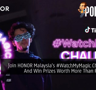 Join HONOR Malaysia's #WatchMyMagic Challenge And Win Prizes Worth More Than RM1,800 37