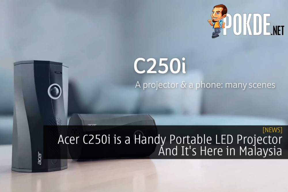 Acer C250i is a Handy Portable LED Projector And It's Here in Malaysia 26