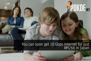 You can get 10 Gbps internet for just RM266 in Japan 61