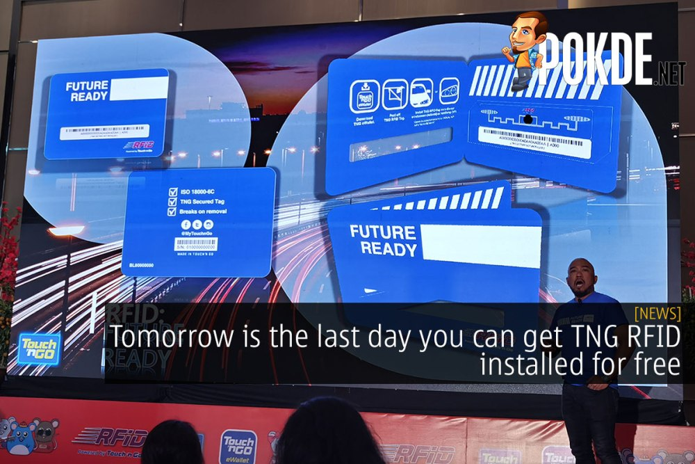 Tomorrow is the last day you can get TNG RFID installed for free 22