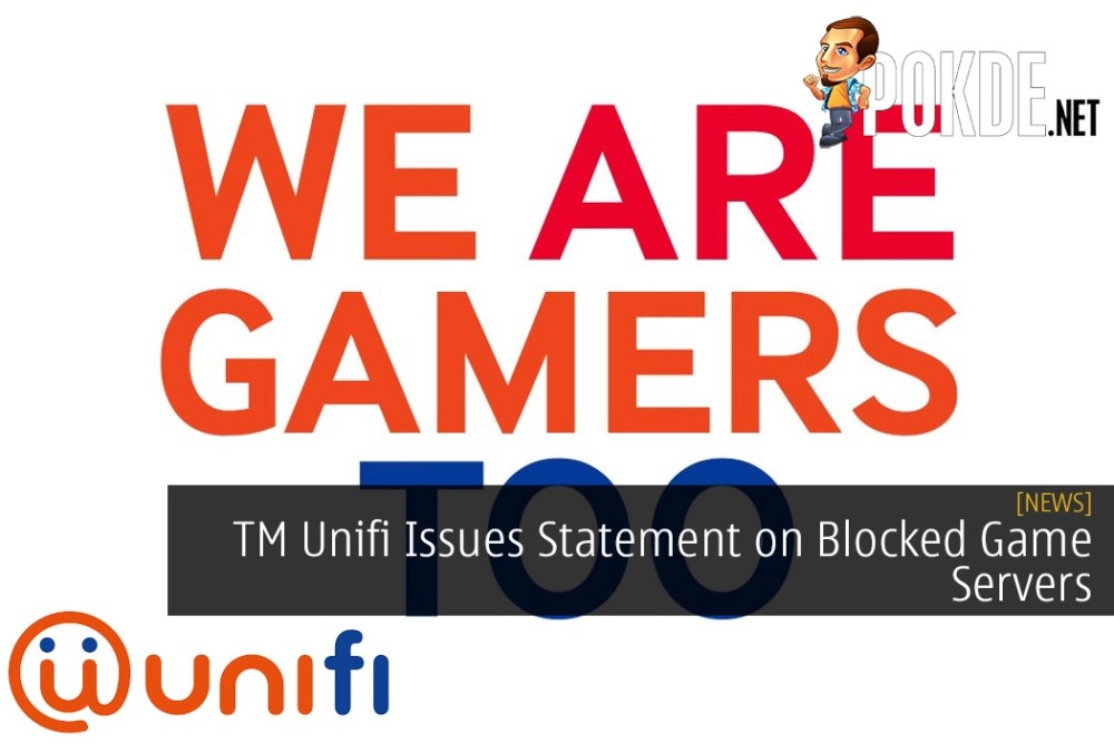 TM Unifi Issues Statement on Blocked Game Servers - #WeAreGamersToo