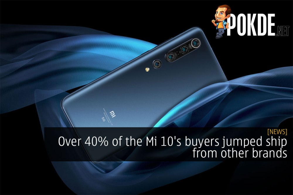 Over 40% of the Mi 10's buyers jumped ship from other brands 34