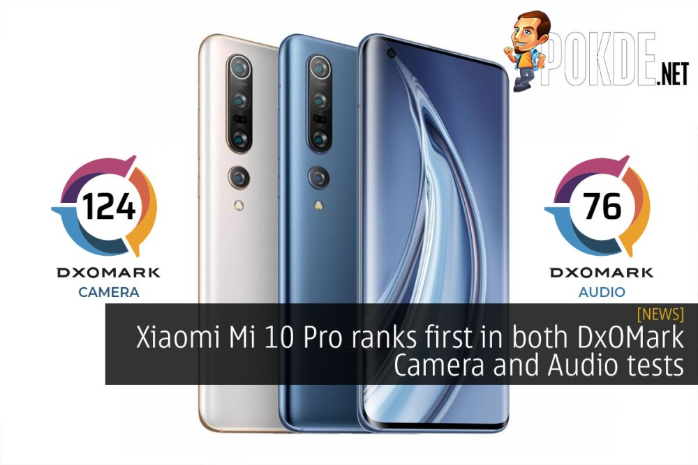 Xiaomi Mi 10 Pro ranks first in both DxOMark Camera and Audio tests 22