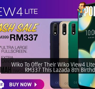 Wiko To Offer Their Wiko View4 Lite At Just RM337 This Lazada 8th Birthday Sale 36