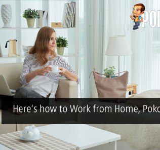 Here's how to Work from Home, Pokde Style 24