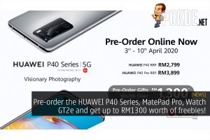 Pre-order the HUAWEI P40 Series, MatePad Pro, Watch GT2e and get up to RM1300 worth of freebies! 40