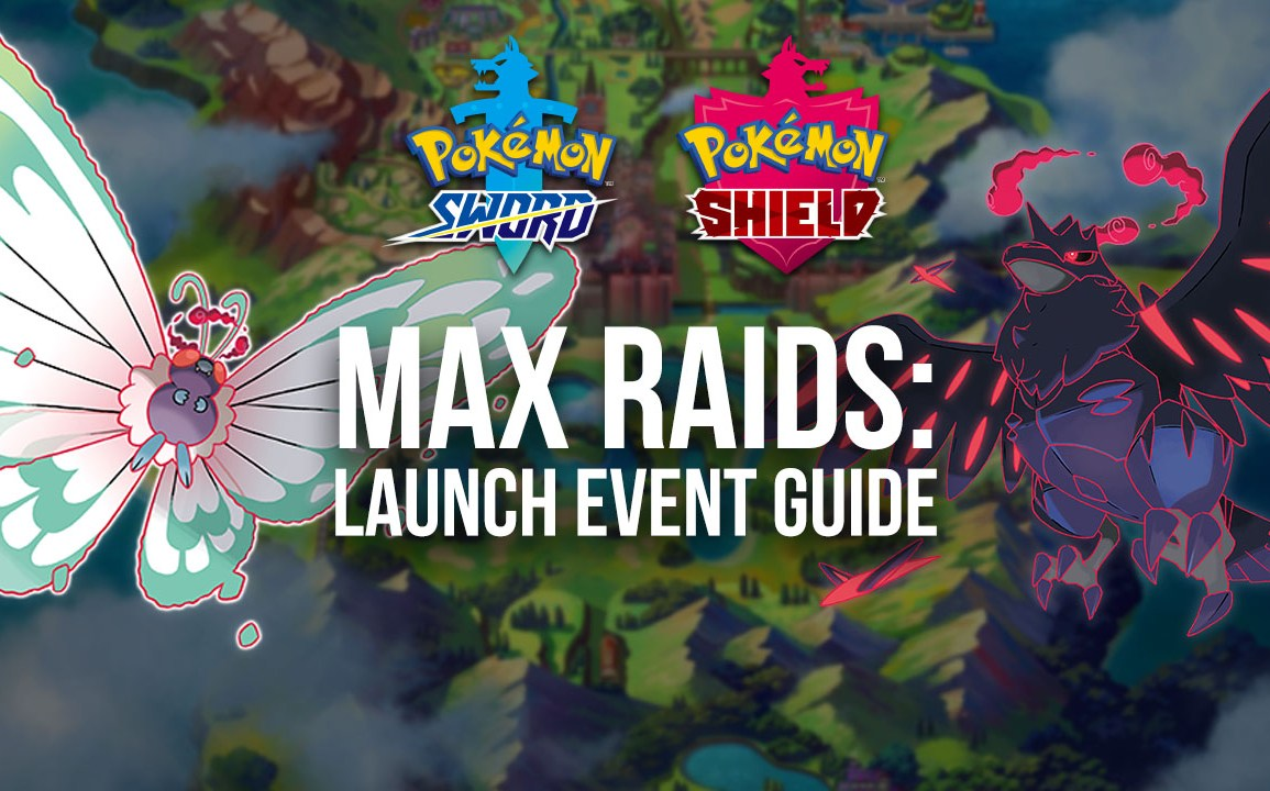 Max Raid Launch Event Guide
