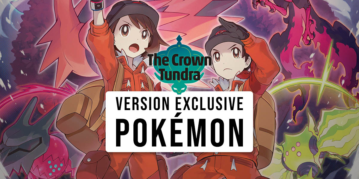 Version exclusive Pokémon in The Crown Tundra