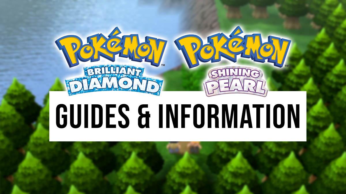 Pokémon Brilliant Diamond & Shining Pearl guides and information