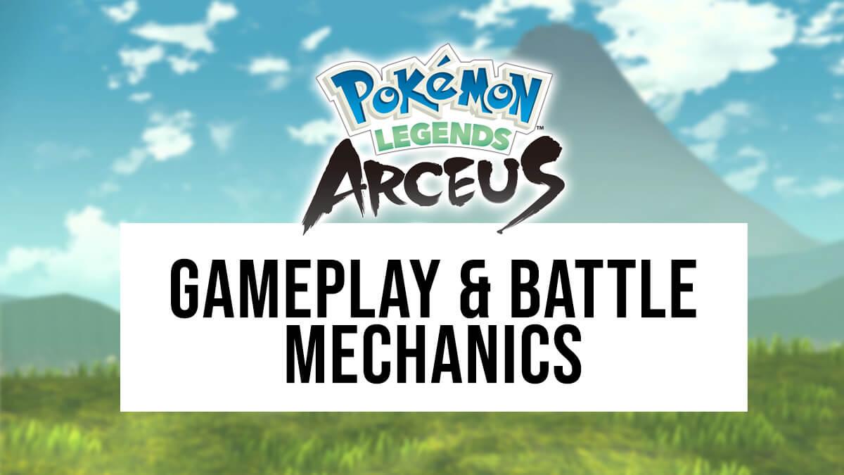 Gameplay and battle mechanics in Pokémon Legends: Arceus