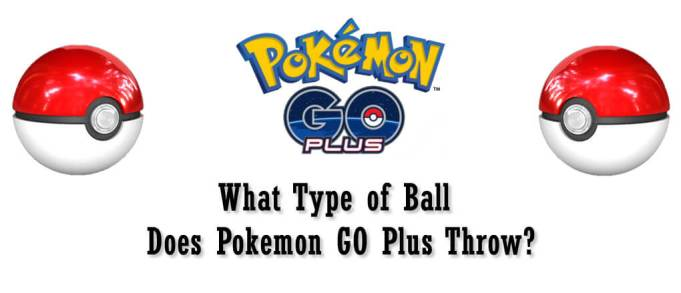 What Type of Ball does Pokemon GO Plus Throw