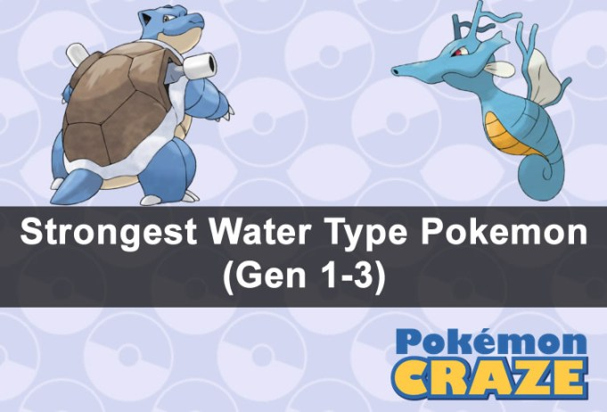 Strongest Water Type Pokemon (Gen 1-3)