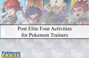 Post Elite Four Activities for Pokemon Trainers
