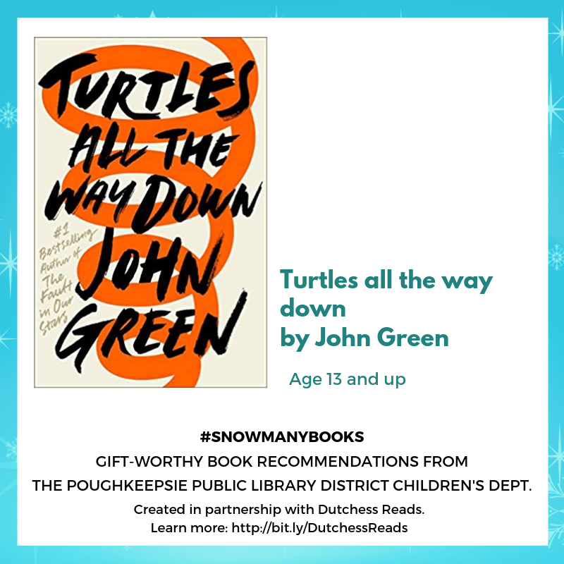 Turtles all the way down by John Green (13 and up)