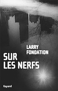 https://i2.wp.com/polars.pourpres.net/img/uploads/sur_les_nerfs_larry_fondation_fayard.jpg