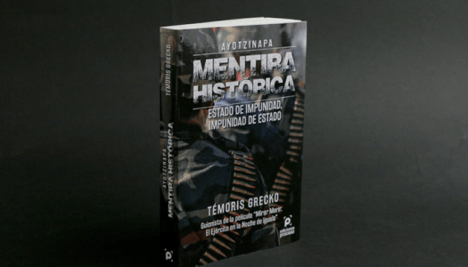 """""""Ayotzinapa, mentira histórica"""": una explicación del por qué"""