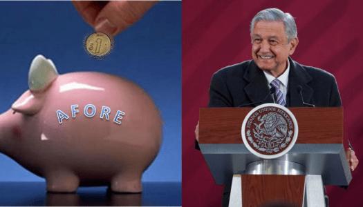 AMLO propone iniciativa para que los mexicanos ganen más dinero con sus Afores