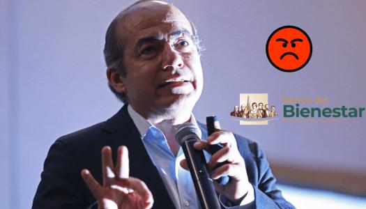 A Felipe Calderón le molesta que Banco del Bienestar atienda a los pobres