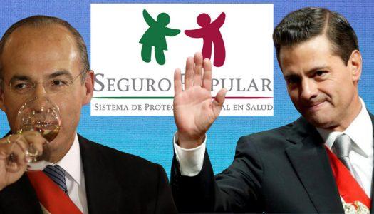 Calderón y EPN desviaron 77 mil millones del Seguro Popular