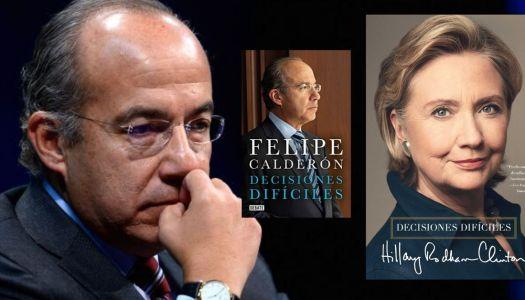Felipe Calderón se robó hasta el título de su nuevo libro