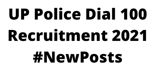 UP Police Dial 100 Recruitment 2021