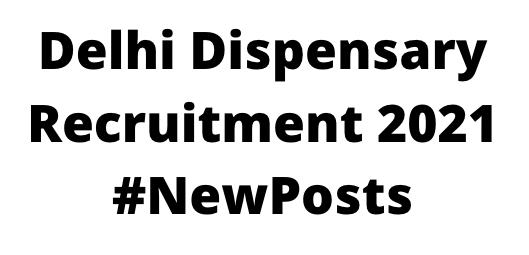 Delhi DispensaryRecruitment 2021