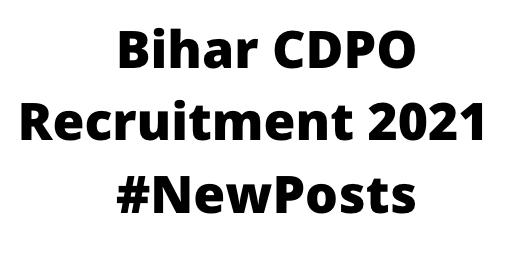 Bihar CDPORecruitment 2021