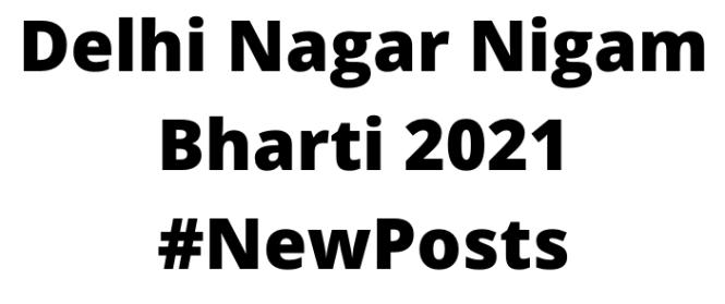 Delhi Nagar Nigam Bharti 2021