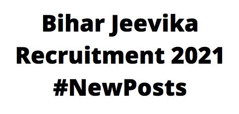 Bihar JeevikaRecruitment 2021