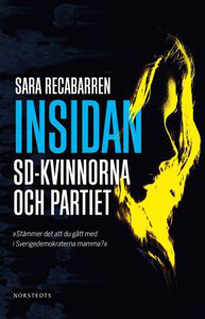 Bokrecension: Insidan: SD-kvinnorna & partiet av Sara Recabarren