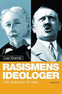 Bokrecension: Rasismens ideologer – från Gobineau till Hitler av Leo Kramár