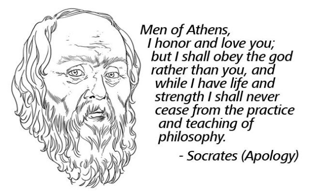 Men of Athens, I honor and love you; but I shall obey the god rather than you...