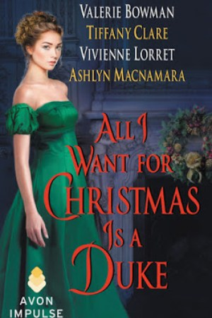 New Release + Giveaway: All I Want for Christmas is a Duke