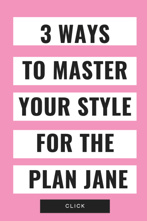 3 Ways to Master Your Style for the Plain Jane